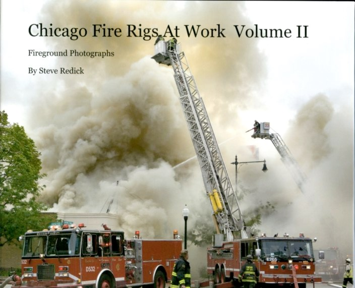 Chicago Fire Rigs at Work Volume II
